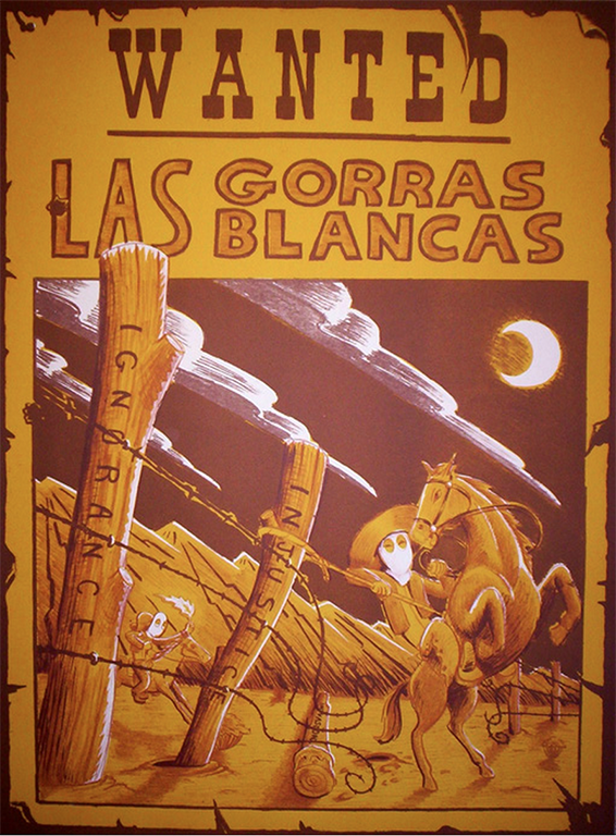Wanted poster for Las Gorras Blancas