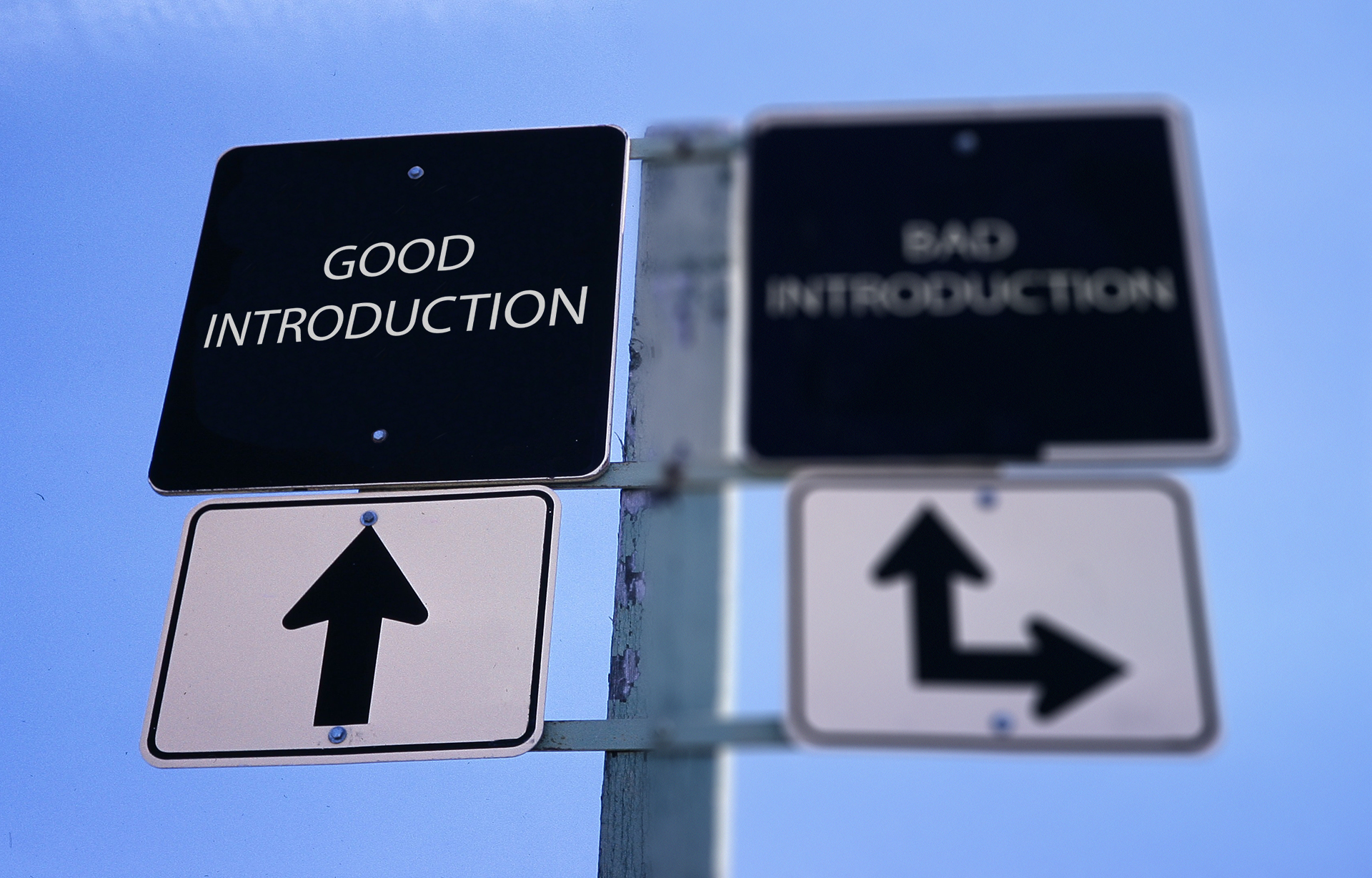 Visible good introduction sign and blurry bad introduction sign